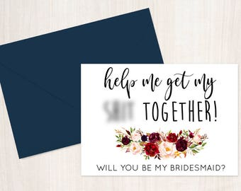 Funny Bridesmaid Card, Will you be my Bridesmaid? Floral Bridesmaid Proposal Card - Maid of Honor, Matron of Honor, Bridesmaid Card