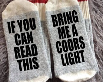 Coors Light - Bring me Beer Socks - If You Can Read This Bring me a Coors Light - Gifts / Bring me  Beer Socks/ - Novelty Socks