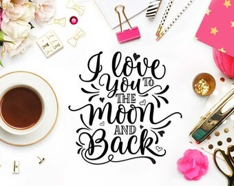I love you to the moon and back svg cut file Valentines day svg cutting file Cricut svg Digital clip art Valentines svg sayings DXF png eps