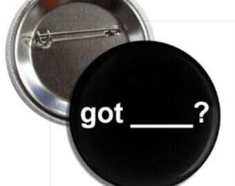 Got ( BLANK) button