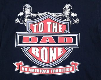 "Vintage 90's Dad to the Bone ""An American Tradition"" Harley Davidson motorcycle biker novelty t-shirt Sized L"