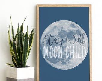 Stay Wild - Moon Poster - Full Moon Wall Art - Blue Moon Wall Art - Stay Wild Moon Child - Moon Nursery Poster - Retro Moon Poster - Print