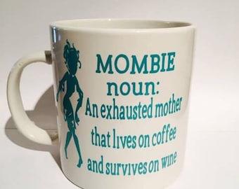 Mombie coffee mug, mombie, lives on coffee, survives on wine, custom coffee mugs