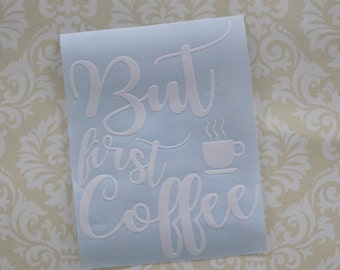 Keurig Coffee Maker Decal - But First Coffee