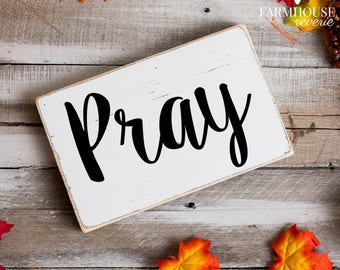 Pray Sign | Rustic Sign | Farmhouse Decor | Rustic Decor | Country Sign | Vintage Sign | Country Decor | Shabby Chic Sign | Christian Sign