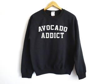 Avocado Addict Sweater - Avocado Addict - Avocado Lover Sweater - Tumblr Sweater - Avocado Sweatshirt - Avocado Lover Gift - Avocado