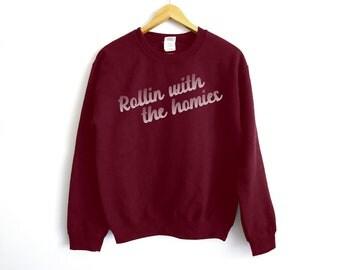 Rollin With The Homies Sweatshirt - Bachelor Shirt - Bachelorette Shirt - Squad Goals Shirt - Best Man Shirt - Bridesmaid Shirt