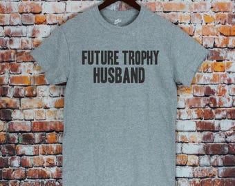 Future Trophy Husband tee, men's shirt, wedding gift, gifts for fiance, Men's tshirts, Wedding announcement, Fiance Gifts, T-shirts.
