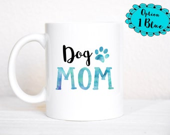 Dog Mom Mug, Dog Mom, Dog Mom Gift, Dog Mug, Custom Dog Mom Mug, Pet Mug, Dog Person Gift, Custom Gift, Pet Lover Gift