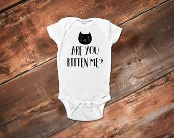 Are You Kitten Me Onesie®, Funny Baby Onesies®,Funny Baby Clothes, Funny Girl Onesies®, Funny Boy Onesies®, Baby Girl Clothes, Cat Onesies®