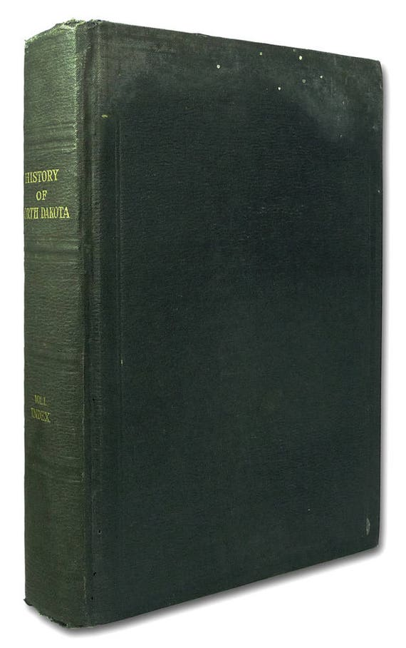 History of North Dakota Volume I (Includes Index) 1931 by Lewis Crawford Hardcover HC - ND American Historical Society