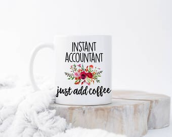 Instant Accountant Mug, Funny Accountant Mug, Accountant Coffee Mug, Accountant Gift, Accounting Mug, Accounting, Gift for Accountant, CPA