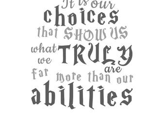 It Is Our Choices That Show Us What We Truly Are - Harry Potter Quote Poster -Albus Dumbledore