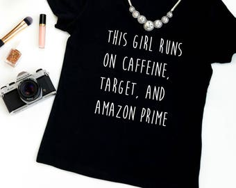 This Mom Runs on Coffee, Target, and Amazon Prime, Mom Shirt, Mother's Day Gift, New Mom Gift