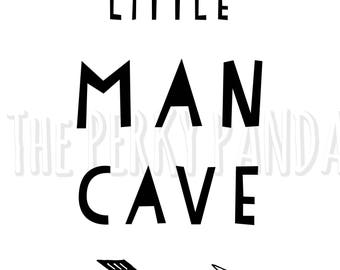 Little man cave print, monochrome print, new baby gift, nursery wall art, nursery decor, black and white, gender neutral nursery, boys room