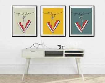 Good Shoes Take You Good Places, printable quote, wall art, digital prints, printable poster, illustration