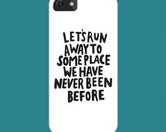 Lets Run Away Adventure Travel Quote Phone Case - iPhone/Samsung