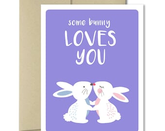 Valentines Card - Love Cards - Punny Cards - Cards for him - Cards for her - Anniversary card - Cute greeting cards -Some Bunny Loves You