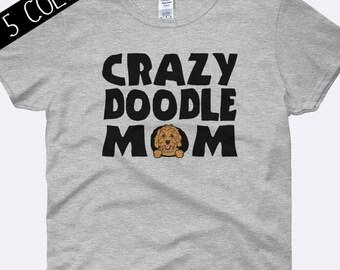 Crazy Doodle Mom Shirt, Goldendoodle Shirt, Red Doodle Shirt, Dog Mom Shirt, Dog Shirt, Labradoodle Shirt, Ladies Shirt, Womens Shirt