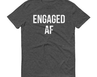 Engaged AF Shirt- Engagement Gift, Just Engaged, Feyonce Shirt, Bridal Tee, Bride Gift, Wedding Top
