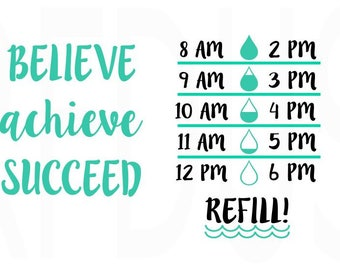 believe achieve succeed svg, water bottle svg, water tracker svg, cricut and cameo cutting, Fitness svg, ocean water tracker, cute water svg