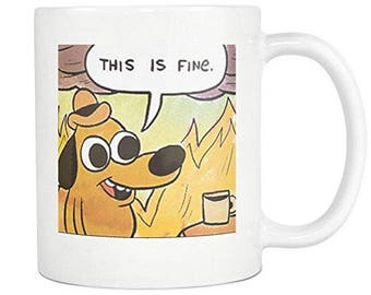 This is fine dog| Everything is fine