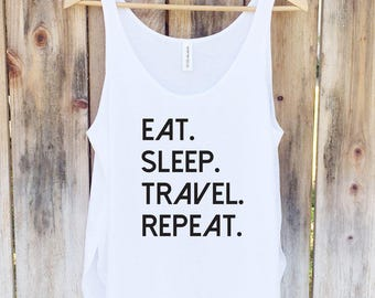 Eat Sleep Travel Repeat Tank, Travel Shirt, Gym Tank Top, Yoga Top - Side Slit Tank Top