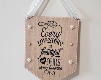 Every Love Story is Beautiful but ours is my favourite Engagement Gifts Engagement Gift Ideas Personalised Wedding Gifts for Bride