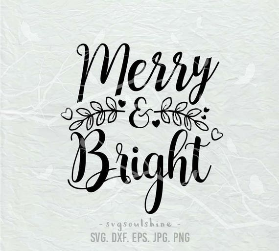Christmas Svg Merry And Bright Svg File Svg Silhouette Cut