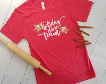 Holiday Baking Team Shirt - Christmas Cookies - Cookie Baking - Cookie Tester - Winter Shirt - Christmas Shirt - Baking Shirt - Gingerbread