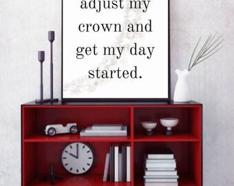 Let me adjust my crown, inspirational wall art, quote wall print, inspirational quote motivational digital print, Black White typo printable