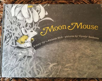 Moon Mouse ,Random House Books for Young Readers, New York, 1969. hardcover