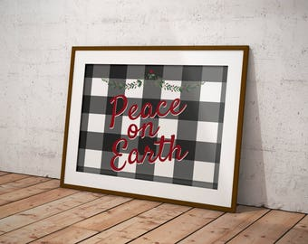 Peace on earth, Christmas printable, holiday decor, black white red, buffalo plaid, cabin, farmhouse, rustic, digital download, 8x10 sign