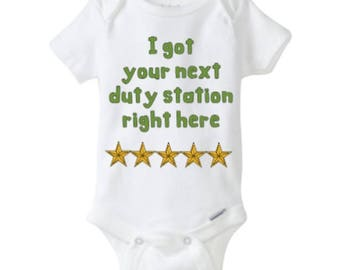I got your next duty station right here baby bodysuit