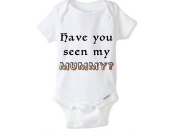 Have you seen my Mummy? Baby Bodysuit, Baby Clothing, Funny Baby Clothing, Funny Halloween Baby Costume, Halloween Baby Clothing, Halloween