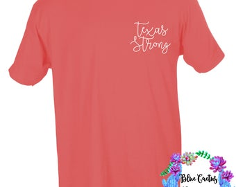 Texas Strong Harvey shirt - donation shirt - coral - indigo - come hell or high water - free shipping - all proceeds donated