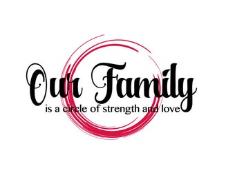 Our Family is a circle of strength and love SVG