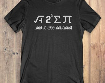 Math T-Shirt Gift: Math And It Was Delicious