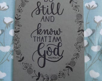 Hand-Lettered Moleskine Cahier Journal - Be Still and Know That I Am God Psalms 46:10