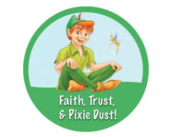 Peter Pan and Tinkerbell Button - Faith Trust and Pixie Dust Pin - Theme Park Button - Peter Pan Pin - Disney Park Button - Peter Pan Party