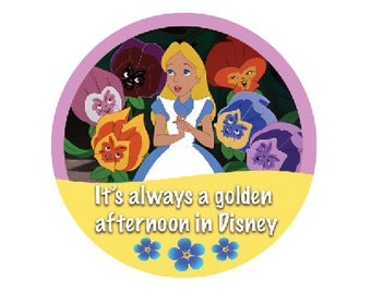 Alice in Wonderland Button - All in the Golden Afternoon Button - Disney Park Pin - Alice Button - Disney World Button - Theme Park Button