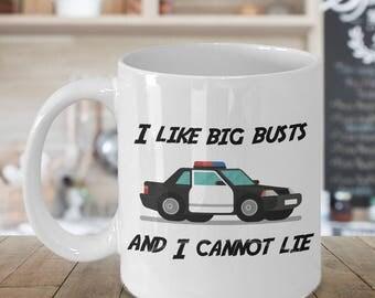I like big busts and I cannot lie, Coffee Mug, Law Enforcement Mug, Police officer Gift, Law Enforcement, Funny Mug, Christmas Gift