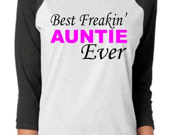 Best Freakin' AUNTIE Ever T-Shirt or MUG