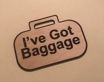 "Luggage Tag: ""I've Got Baggage"""