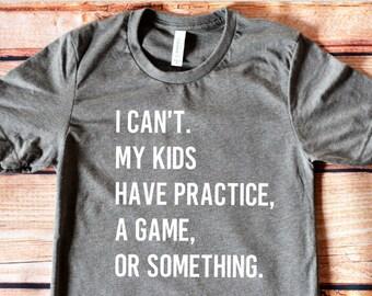 I can't because...kids!!--Bella Canvas crew-neck tee;  custom tee; graphic tee; custom gift; sports mom; mom life; sports life
