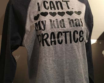 My Kids Have Practice T Shirt