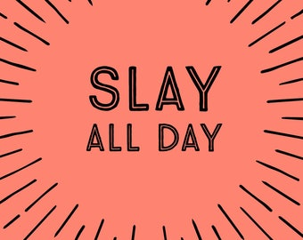 Slay All Day Note Cards