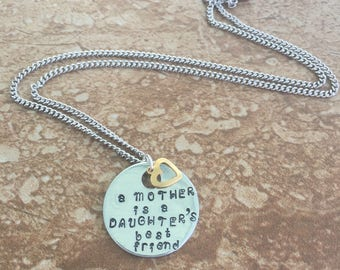 A Mother is a Daughter's Best Friend - Metal Hand Stamped Pendant Necklace or Key Chain
