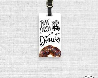 Luggage Tag  But First Chocolate Dounut Doughnut Metal Luggage Tag  With Custom Info On Back, Single Tag