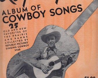 1941 Roy Rogers Album of Cowboy Songs 25 Old New Favorites of Prairie and Range Vintage Music Book